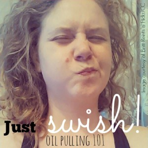 Just Swish! Oil pulling 101 - the Oilologist - image by Britt Reints/Flickr